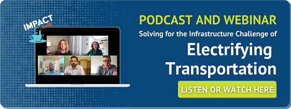Download the Impact Cafe Podcast and Webinar on Electrifying Transportation